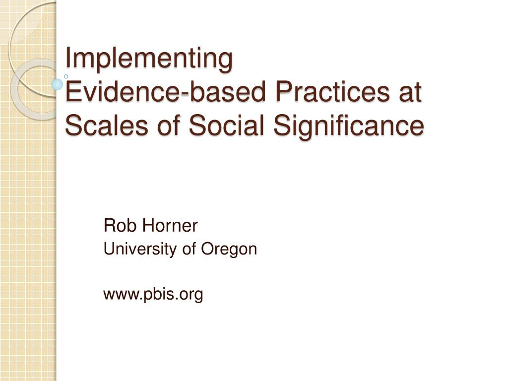 implementing evidence based practices at scales of social significance l.