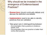 why should we be invested in the emergence of evidence based practices