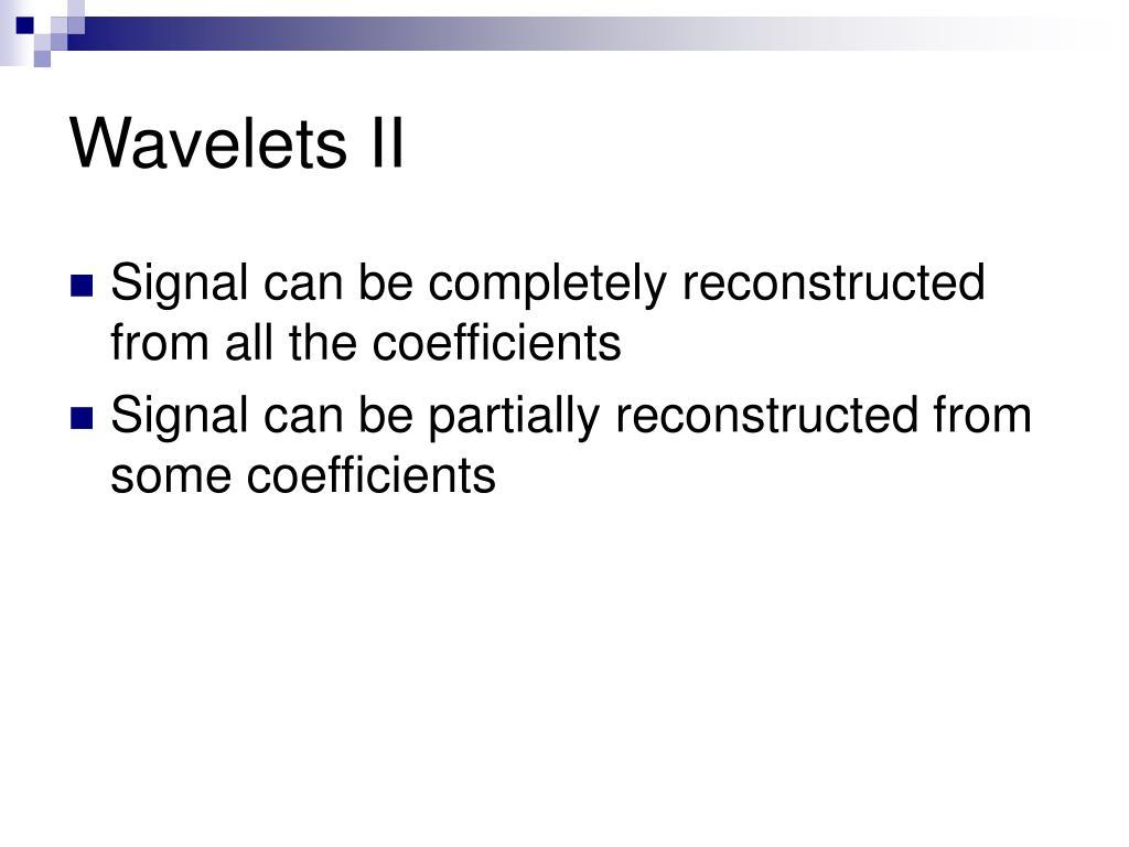 Wavelets II