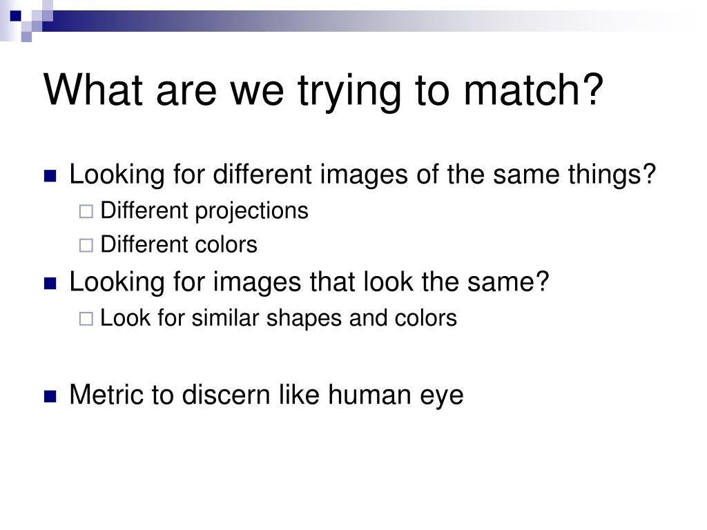 What are we trying to match?