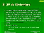 el 25 de diciembre4
