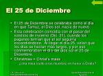 el 25 de diciembre9