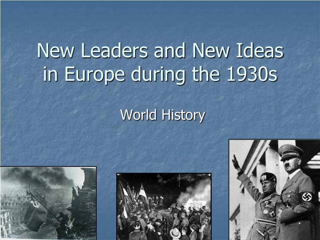 new leaders and new ideas in europe during the 1930s l.