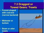7 3 dragged or towed gears trawls