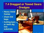 7 4 dragged or towed gears dredges