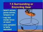 7 5 surrounding or encircling gear