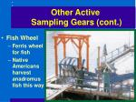 other active sampling gears cont