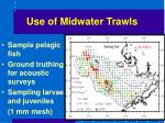 use of midwater trawls