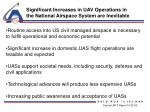 significant increases in uav operations in the national airspace system are inevitable