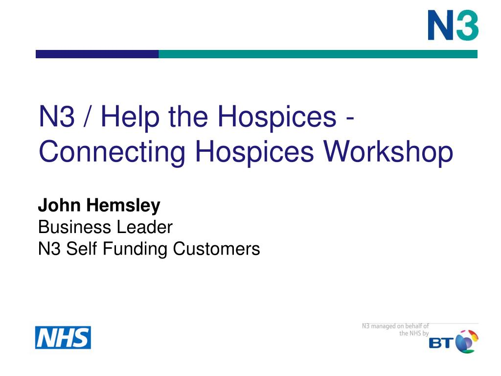 n3 help the hospices connecting hospices workshop l.