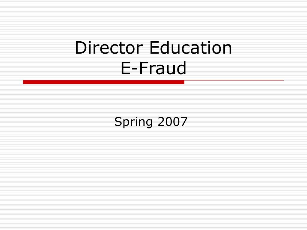 director education e fraud l.