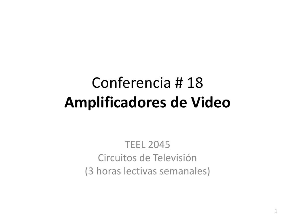 conferencia 18 amplificadores de video l.
