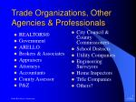 trade organizations other agencies professionals