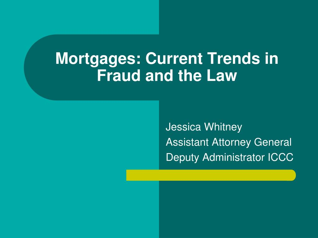 mortgages current trends in fraud and the law l.