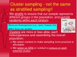 cluster sampling not the same as stratified sampling