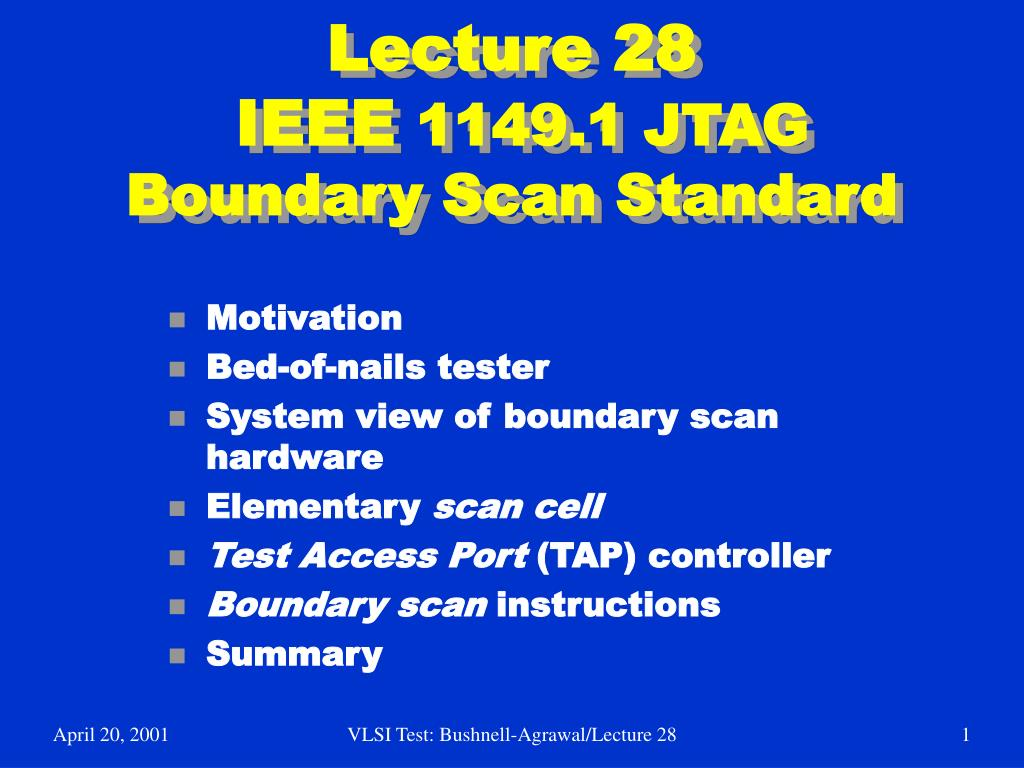 lecture 28 ieee 1149 1 jtag boundary scan standard l.