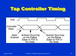 tap controller timing