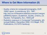 where to get more information ii