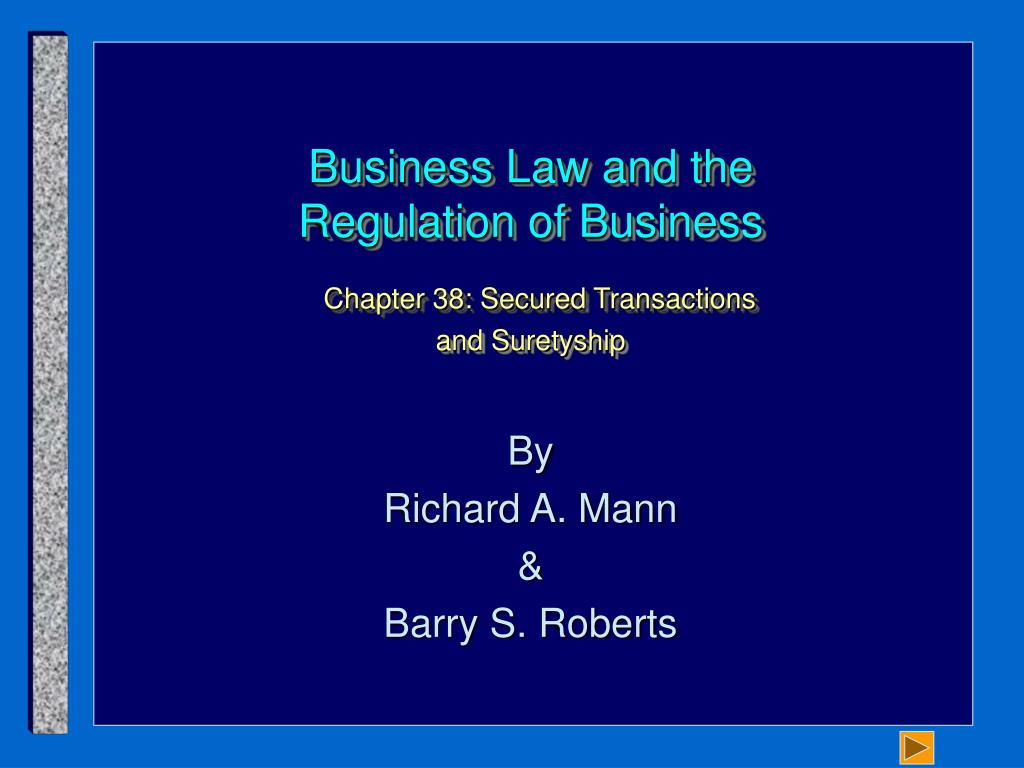 business law and the regulation of business chapter 38 secured transactions and suretyship l.