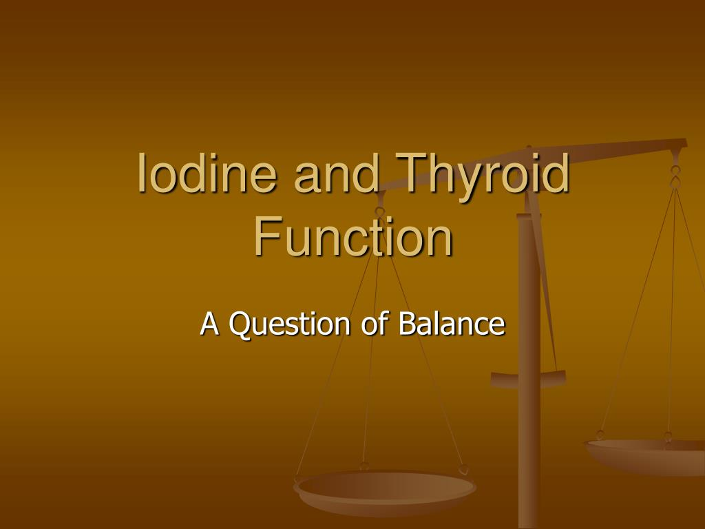 iodine and thyroid function l.