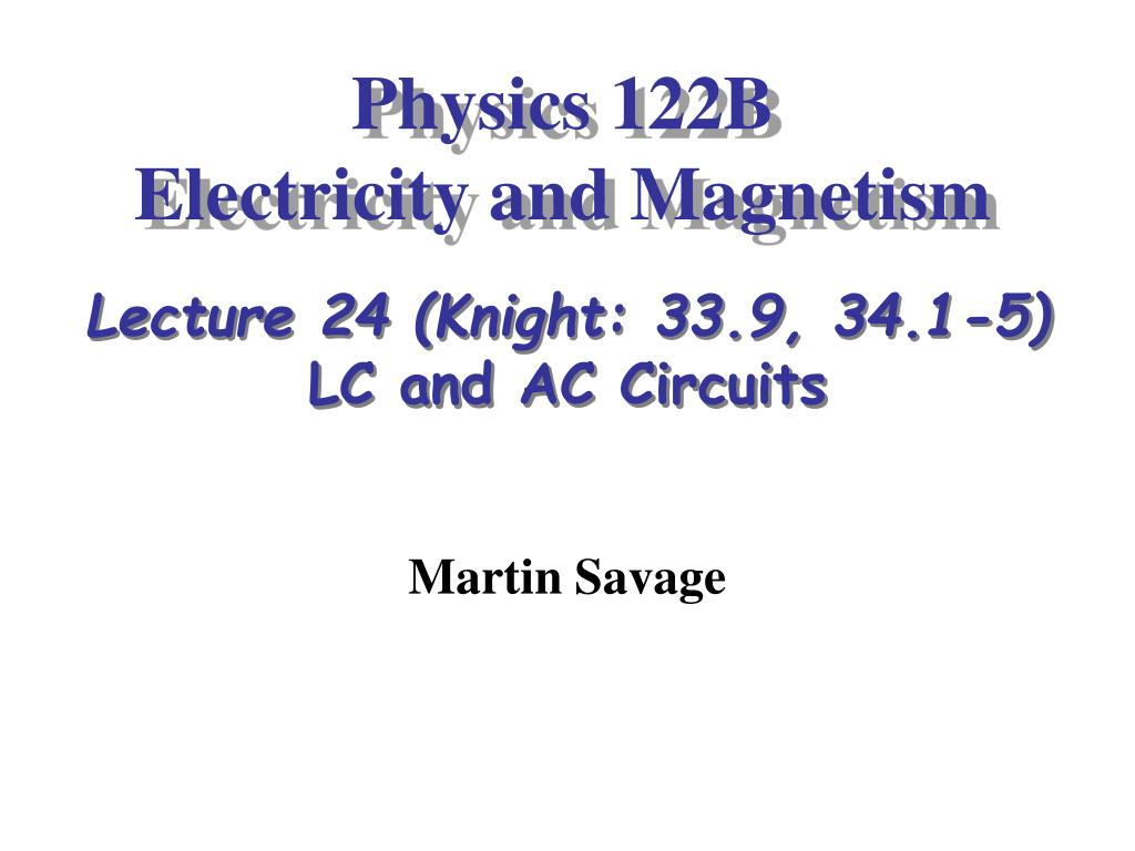 physics 122b electricity and magnetism l.