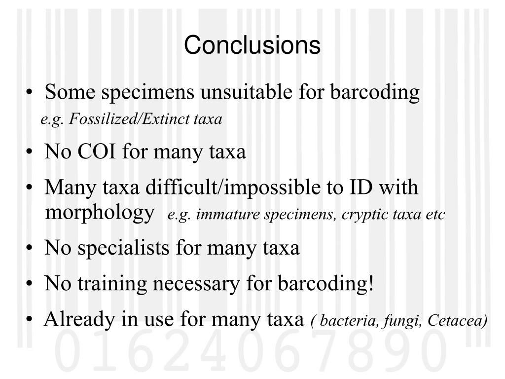 •  Some specimens unsuitable for barcoding