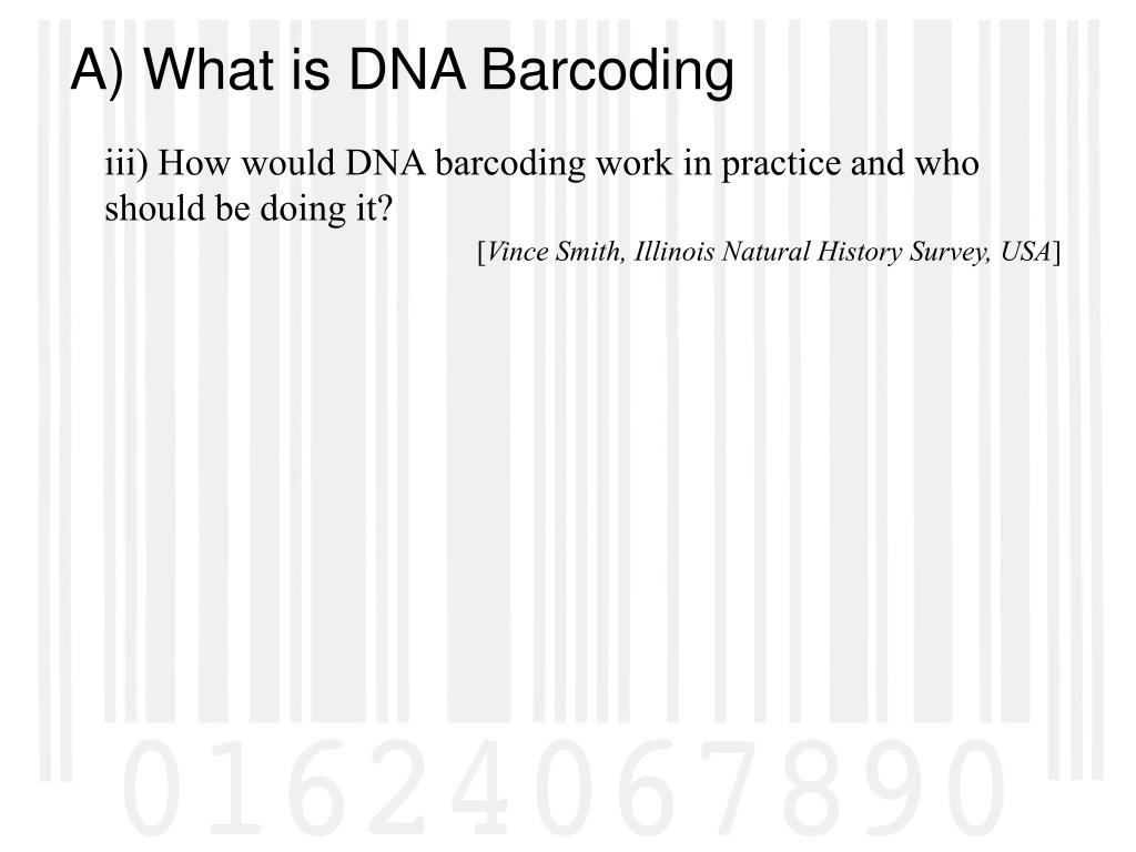 iii) How would DNA barcoding work in practice and who should be doing it?