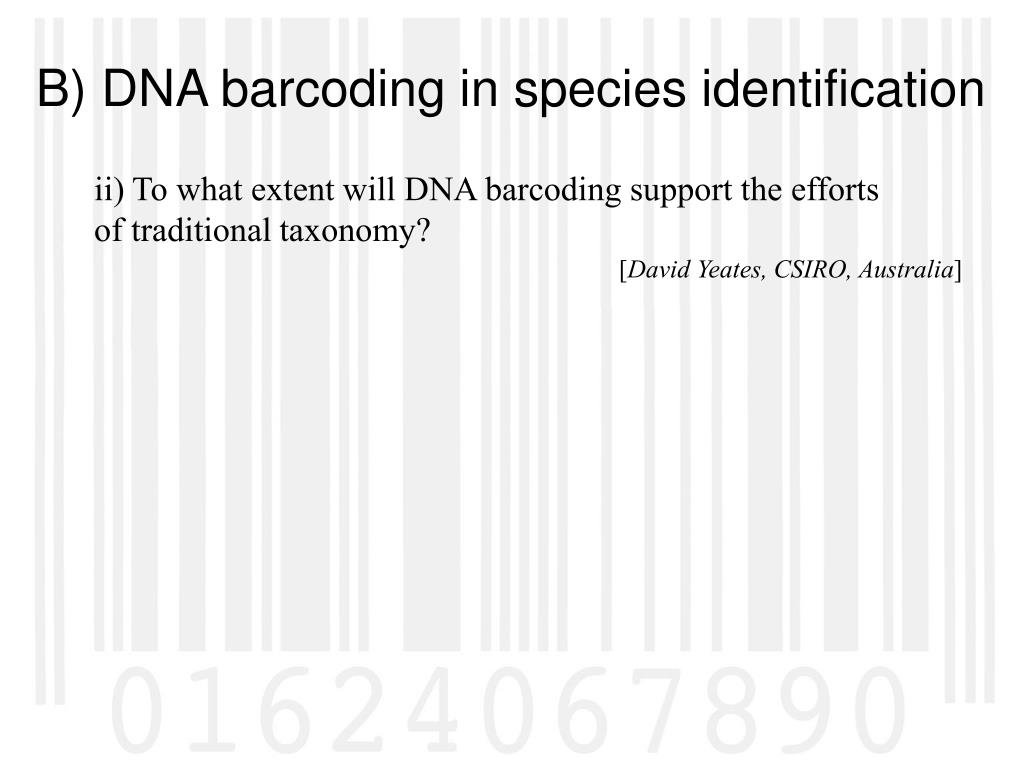 ii) To what extent will DNA barcoding support the efforts of traditional taxonomy?
