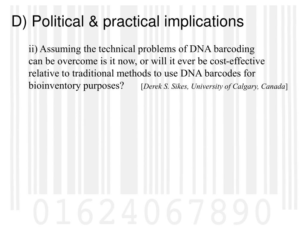 ii) Assuming the technical problems of DNA barcoding can be overcome is it now, or will it ever be cost-effective relative to traditional methods to use DNA barcodes for bioinventory purposes?