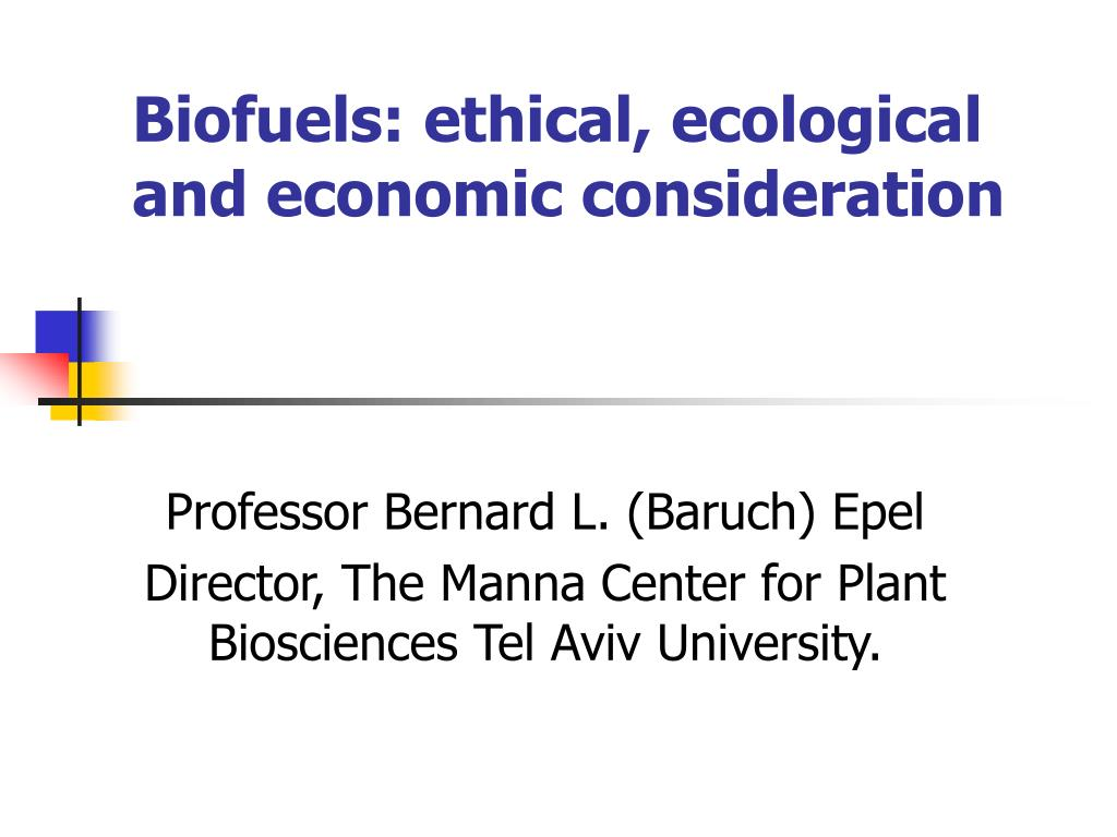 biofuels ethical ecological and economic consideration l.