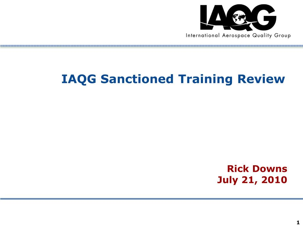 iaqg sanctioned training review l.