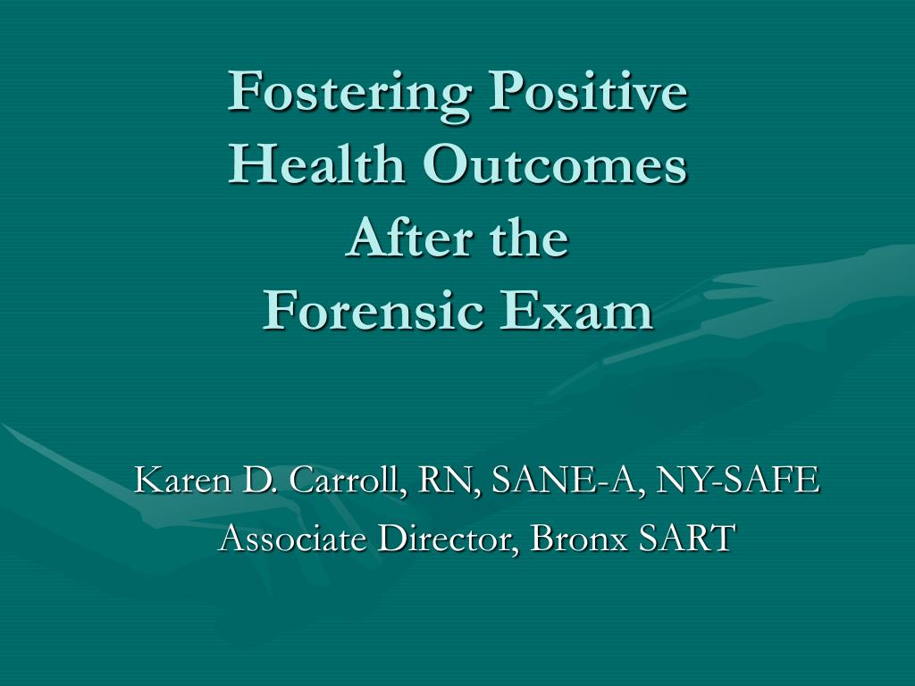 fostering positive health outcomes after the forensic exam l.