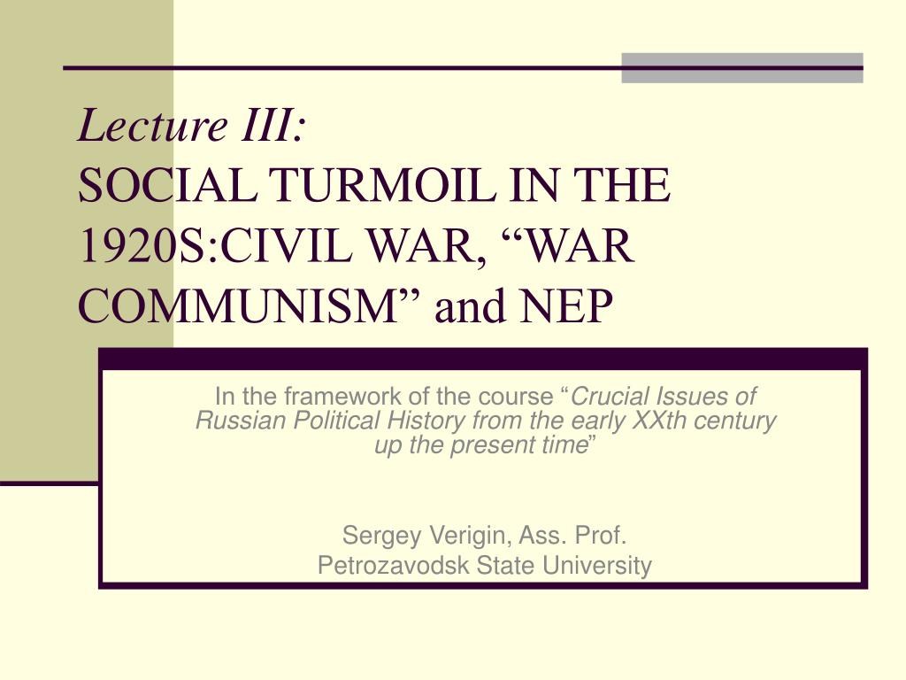 lecture iii social turmoil in the 1920s civil war war communism and nep l.