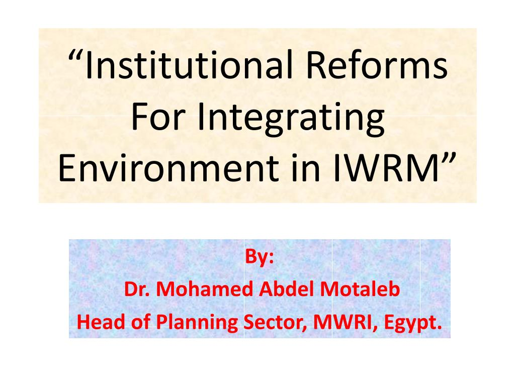 institutional reforms for integrating environment in iwrm l.
