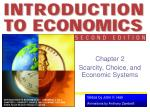 chapter 2 scarcity choice and economic systems