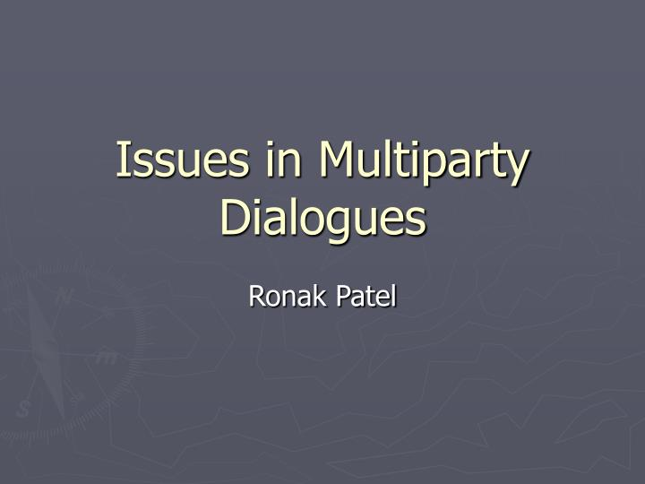 issues in multiparty dialogues n.