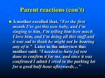 parent reactions con t