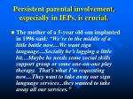 persistent parental involvement especially in ieps is crucial