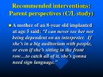 recommended interventions parent perspectives c l study
