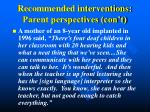 recommended interventions parent perspectives con t
