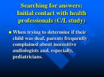 searching for answers initial contact with health professionals c l study