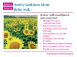 healthy workplace model better work