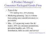 a product manager consumer packaged goods firm28