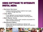 using software to integrate digital media