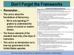 don t forget the frameworks