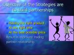 objective of the strategies are to build partnerships