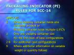 packaging indicator pi rules for scc 14