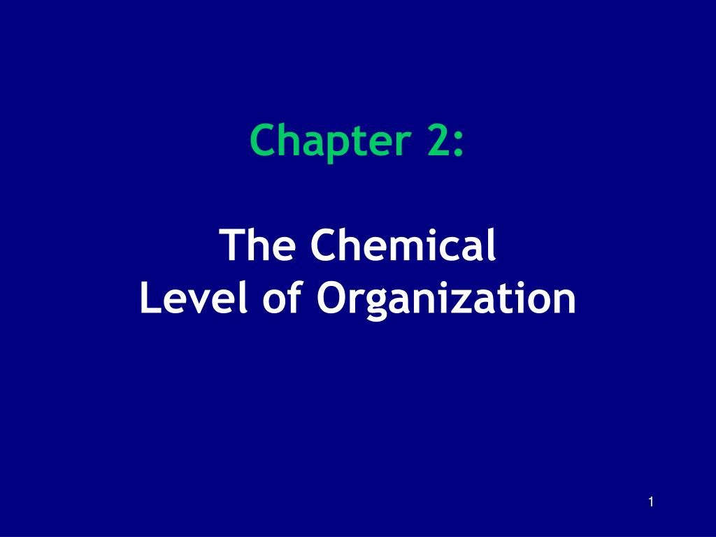 chapter 2 the chemical level of organization l.