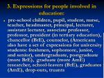 3 expressions for people involved in education