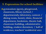 5 expressions for school facilities